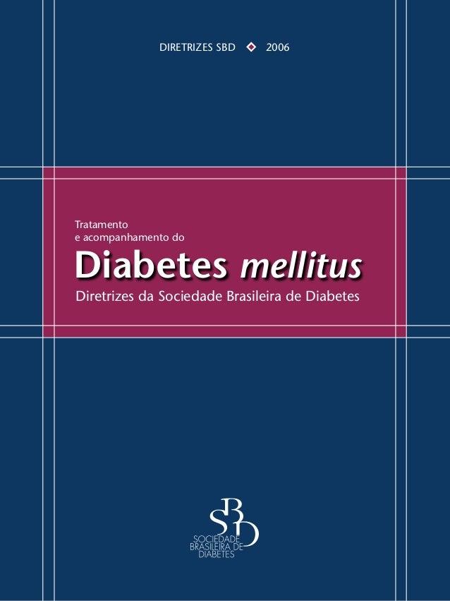 Diabetes mellitusTratamentoe acompanhamento doDIRETRIZES SBD  2006Diretrizes da Sociedade Brasileira de Diabetes
