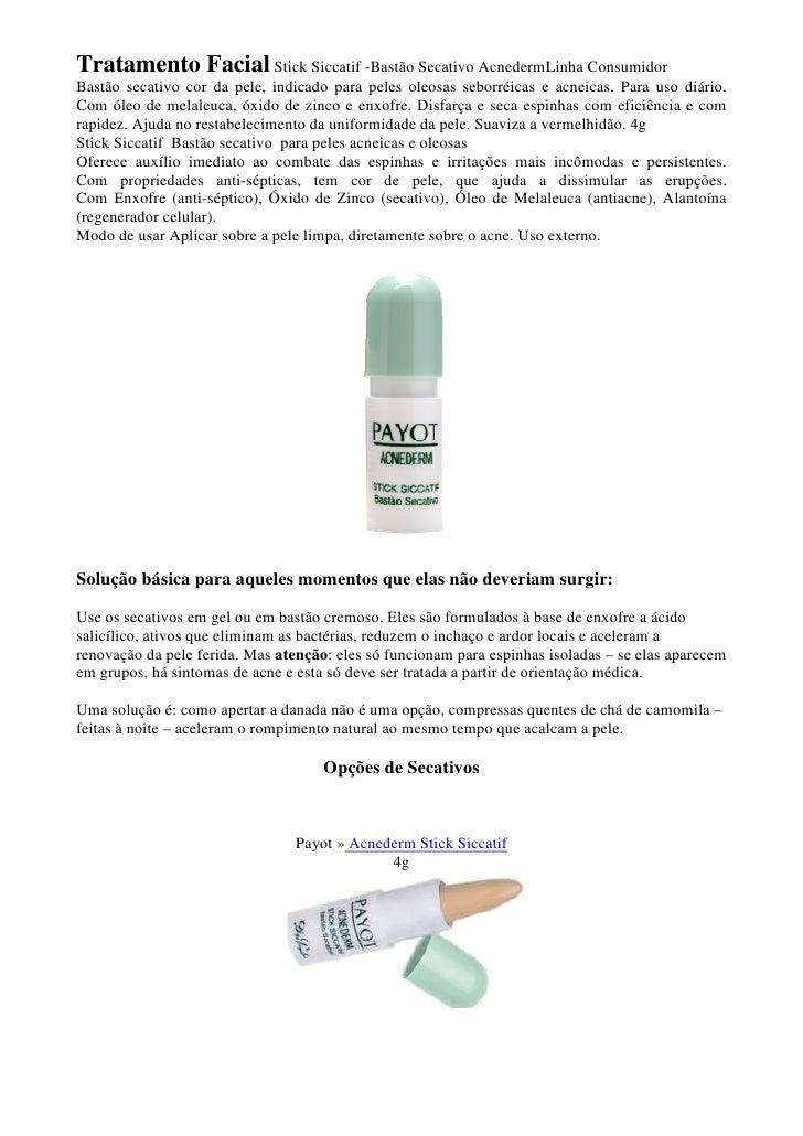 Tratamento Facial Stick Siccatif -Bastão Secativo AcnedermLinha Consumidor Bastão secativo cor da pele, indicado para pele...