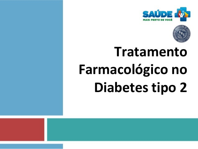 Tratamento Farmacológico no Diabetes tipo 2