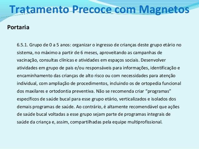 Tratamento precoce com magnetos Slide 3