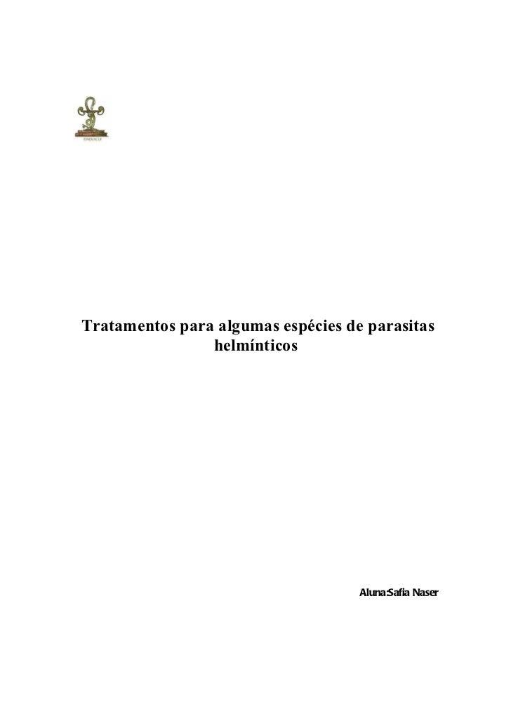 Tratamentos para algumas espécies de parasitas                helmínticos                                    Aluna:Safia N...