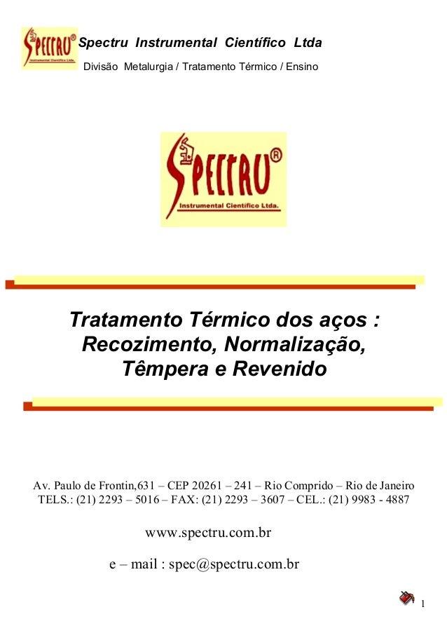 Divisão Metalurgia / Tratamento Térmico / Ensino 1 Spectru Instrumental Científico Ltda Tratamento Térmico dos aços : Reco...