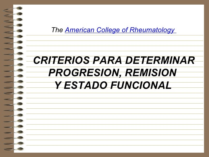 <ul><ul><ul><li>The  American College of Rheumatology  </li></ul></ul></ul><ul><ul><ul><li>CRITERIOS PARA DETERMINAR </li>...