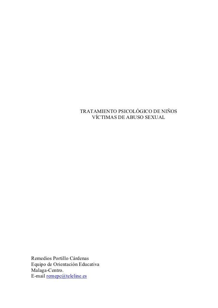 TRATAMIENTO PSICOLÓGICO DE NIÑOS                           VÍCTIMAS DE ABUSO SEXUAL     Remedios Portillo Cárdenas Equipo ...
