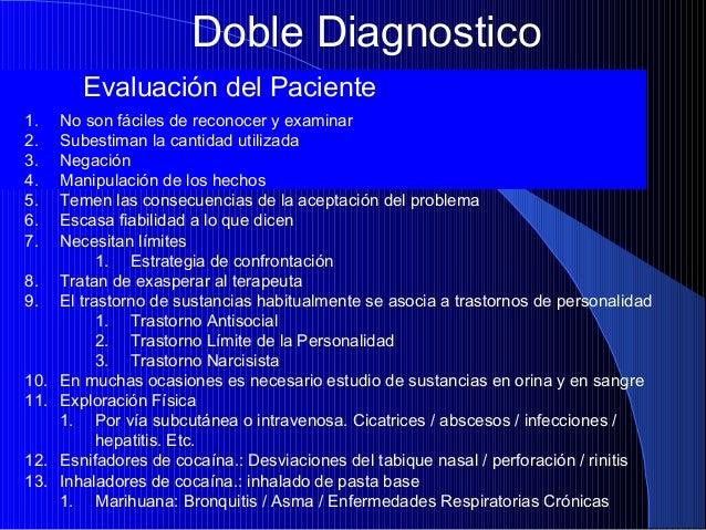 Doble Diagnostico Evaluación del Paciente 1. 2. 3. 4. 5. 6. 7. 8. 9.  10. 11. 12. 13.  No son fáciles de reconocer y exami...