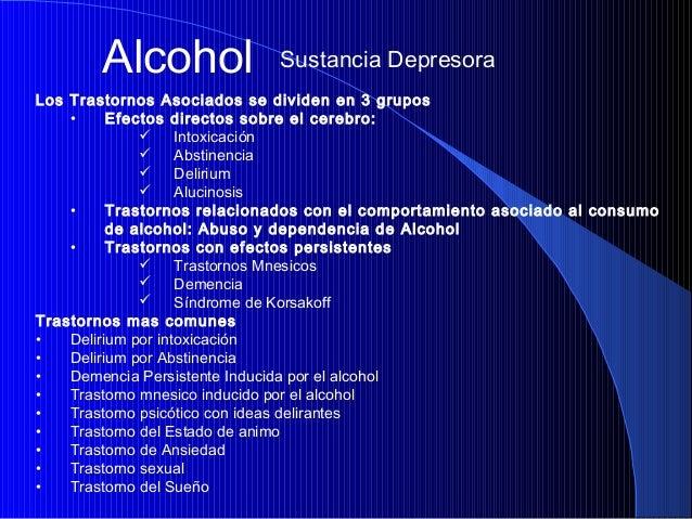 Alcohol  Sustancia Depresora  Los Trastornos Asociados se dividen en 3 grupos • Efectos directos sobre el cerebro:  Intox...