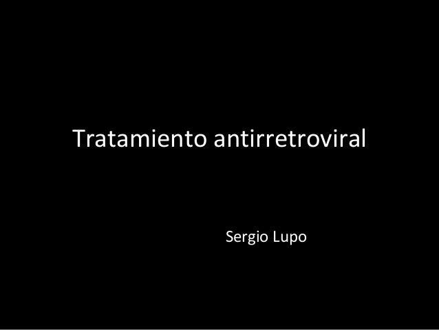 Tratamiento antirretroviral              Sergio Lupo