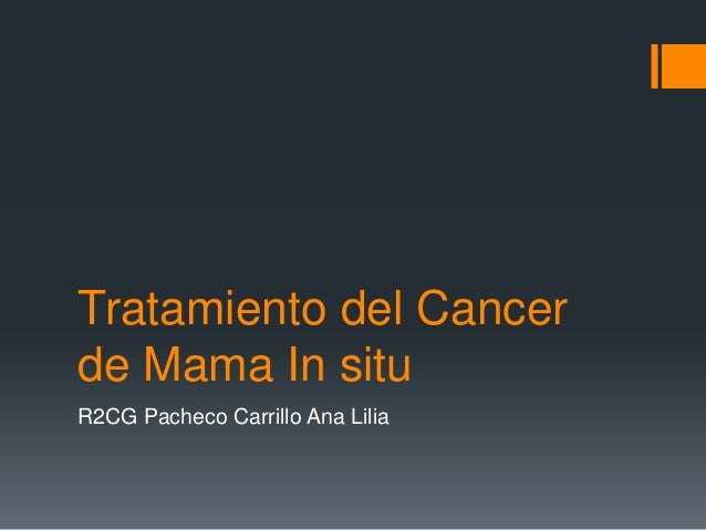 Tratamiento del Cancer de Mama In situ R2CG Pacheco Carrillo Ana Lilia