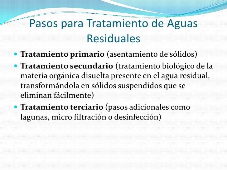 Pasos para Tratamiento de Aguas Residuales<br />Tratamiento primario (asentamiento de sólidos) <br />Tratamiento secundari...