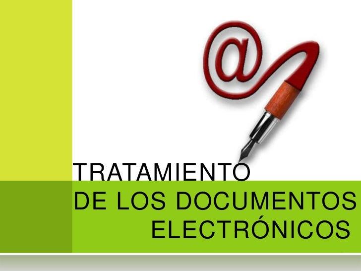 TRATAMIENTODE LOS DOCUMENTOS     ELECTRÓNICOS