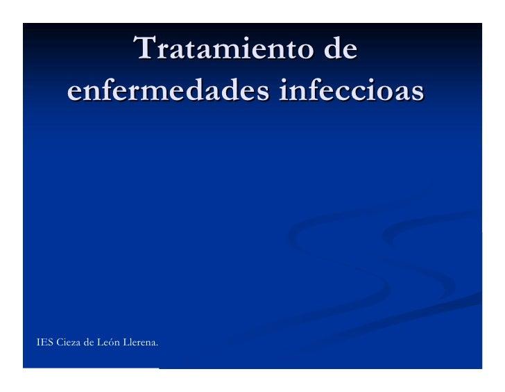 :  •   Ántrax •   Cólera •   Fiebres tifoideas •   Gonorrea •   Úlceras lepra •   Neumonía •   Peste •   Sífilis •   Tétan...