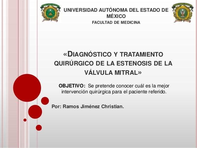 UNIVERSIDAD AUTÓNOMA DEL ESTADO DE MÉXICO FACULTAD DE MEDICINA Por: Ramos Jiménez Christian. «DIAGNÓSTICO Y TRATAMIENTO QU...