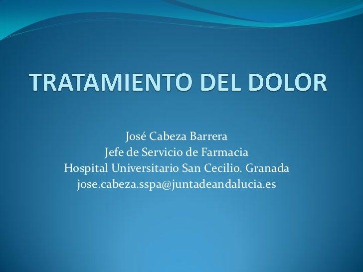 José Cabeza Barrera         Jefe de Servicio de Farmacia Hospital Universitario San Cecilio. Granada   jose.c...