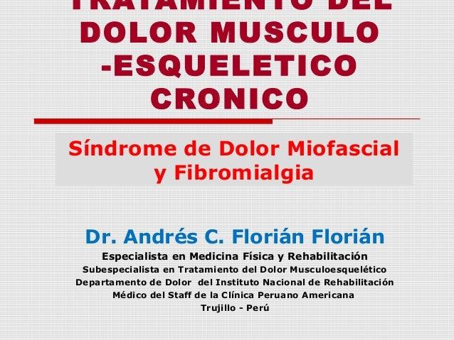 Dr. Andrés C. Florián FloriánEspecialista en Medicina Física y RehabilitaciónSubespecialista en Tratamiento del Dolor Musc...