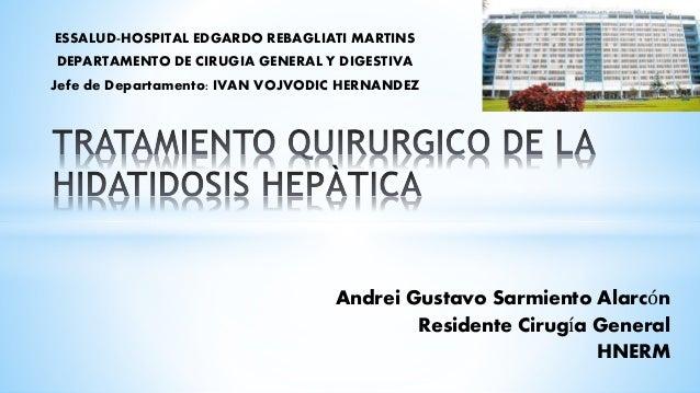 Andrei Gustavo Sarmiento Alarcón Residente Cirugía General HNERM ESSALUD-HOSPITAL EDGARDO REBAGLIATI MARTINS DEPARTAMENTO ...