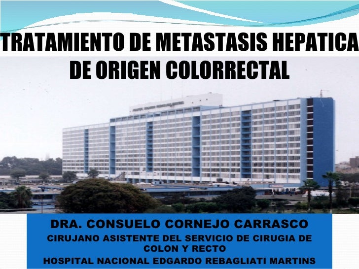 Tratamiento de metastasis hepatica de origen colorrectal. connie