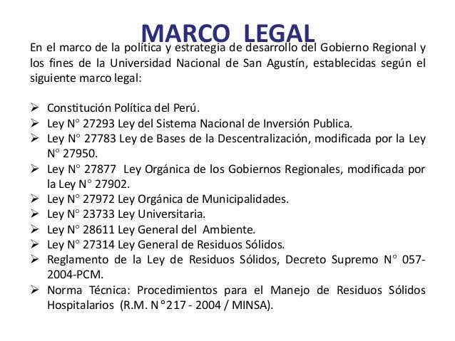 MARCO LEGALEn el marco de la política y estrategia de desarrollo del Gobierno Regional y los fines de la Universidad Nacio...