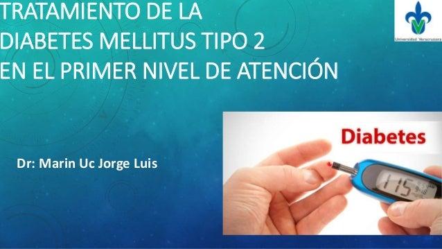 Tratamiento diabetes mellitus tipo 2 en el primer nivel de