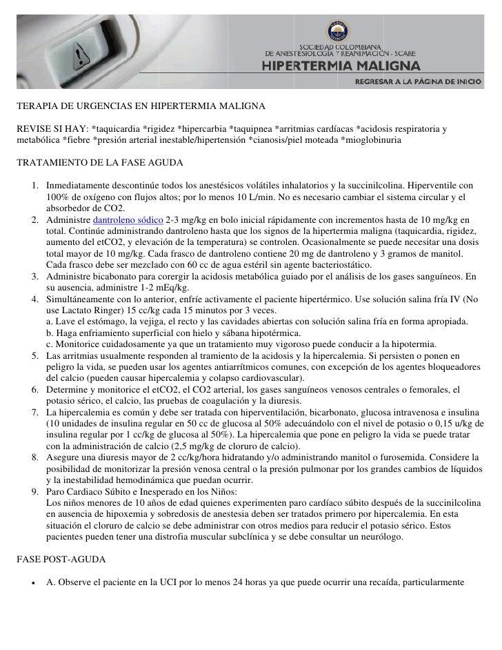 TERAPIA DE URGENCIAS EN HIPERTERMIA MALIGNA  REVISE SI HAY: *taquicardia *rigidez *hipercarbia *taquipnea *arritmias cardí...