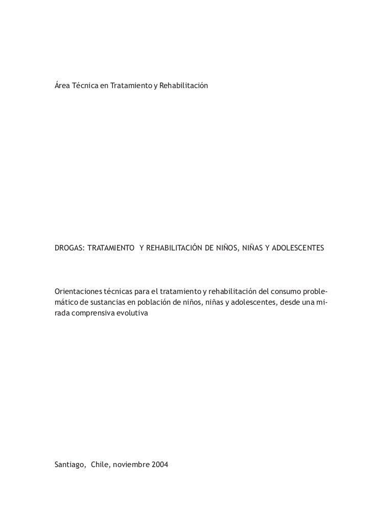 Área Técnica en Tratamiento y Rehabilitación     DROGAS: TRATAMIENTO Y REHABILITACIÓN DE NIÑOS, NIÑAS Y ADOLESCENTES     O...