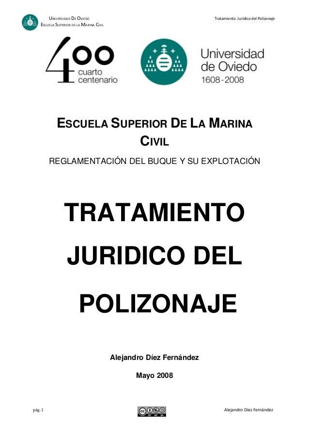 UNIVERSIDAD DE OVIEDO Tratamiento Jurídico del PolizonajeESCUELA SUPERIOR DE LA MARINA CIVILpág. 1 Alejandro Díez Fernánde...