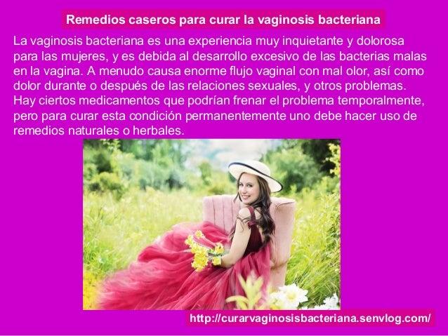 http://curarvaginosisbacteriana.senvlog.com/ Remedios caseros para curar la vaginosis bacteriana La vaginosis bacteriana e...