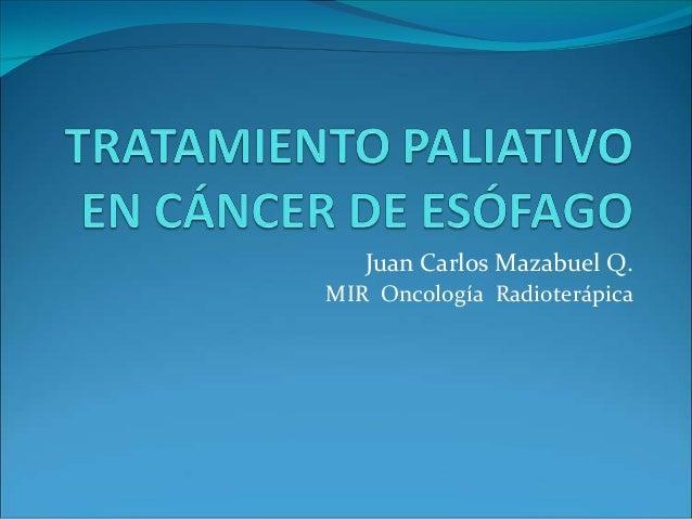 Juan Carlos Mazabuel Q.MIR Oncología Radioterápica