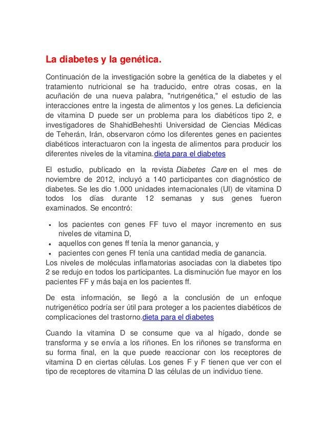 La diabetes y la genética.Continuación de la investigación sobre la genética de la diabetes y eltratamiento nutricional se...