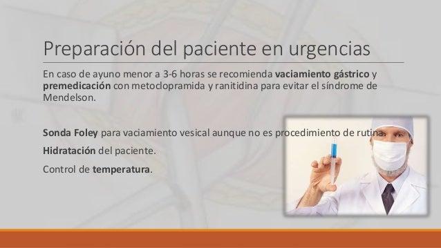 Preparación del paciente en urgencias En caso de ayuno menor a 3-6 horas se recomienda vaciamiento gástrico y premedicació...