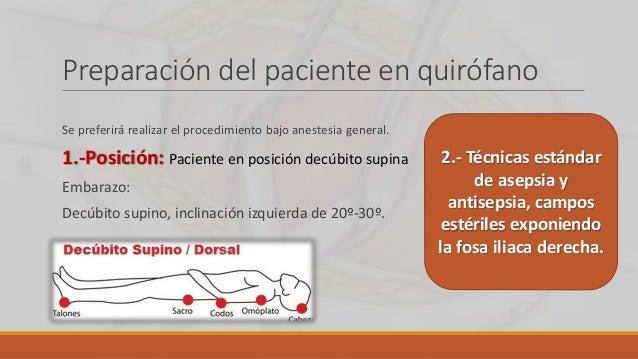 Preparación del paciente en quirófano Se preferirá realizar el procedimiento bajo anestesia general. 1.-Posición: Paciente...