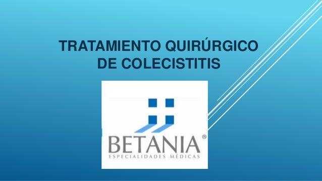 TRATAMIENTO QUIRÚRGICO DE COLECISTITIS