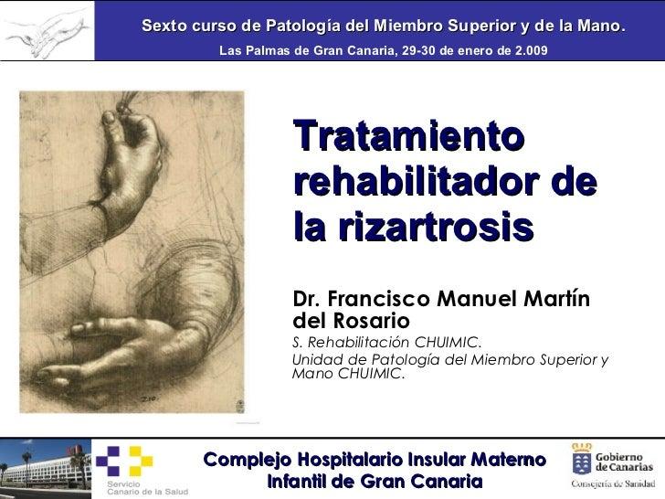 Dr. Francisco Manuel Martín del Rosario S. Rehabilitación CHUIMIC.  Unidad de Patología del Miembro Superior y Mano CHUIMI...