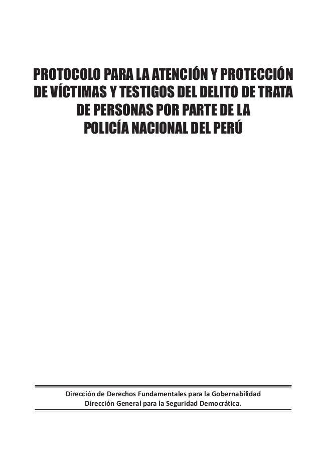Dirección de Derechos Fundamentales para la Gobernabilidad Dirección General para la Seguridad Democrática. PROTOCOLO PARA...