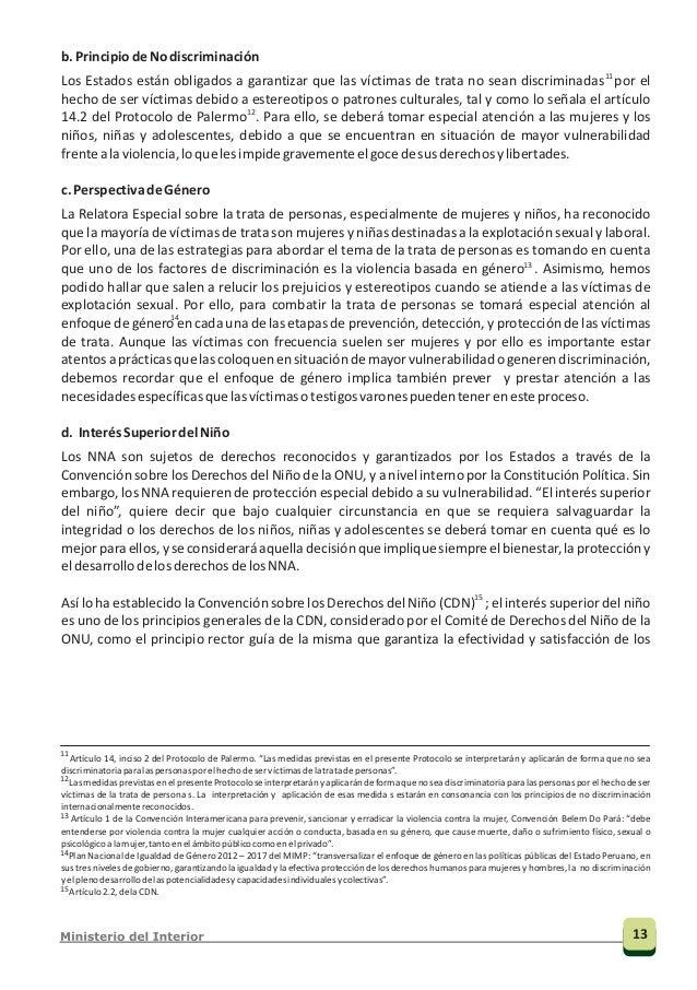 Ibídem13. Artículo 8, inciso 2 de la CDN: Cuando un niño sea privado ilegalmente de algunos de los elementos de su identid...