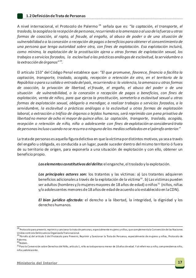 Artículo 1° de la Convención sobre los Derechos del Niño de las Naciones Unidas (ONU).34 Asimismo, reprime la conducta del...