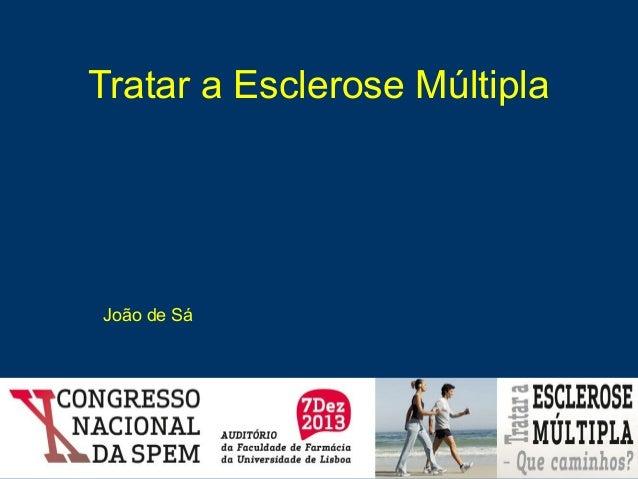 Tratar a Esclerose Múltipla  João de Sá