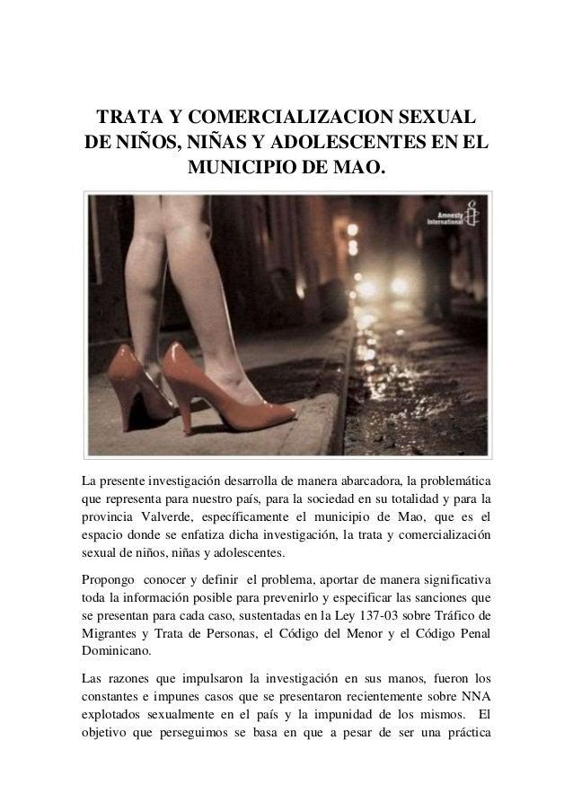 TRATA Y COMERCIALIZACION SEXUAL DE NIÑOS, NIÑAS Y ADOLESCENTES EN EL MUNICIPIO DE MAO. La presente investigación desarroll...