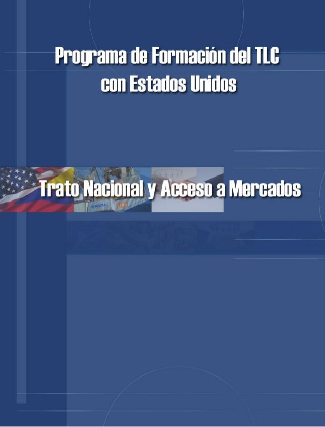 TRATO NACIONAL Y ACCESO A MERCADOS                                                                ContenidoTRATO NACIONAL ...