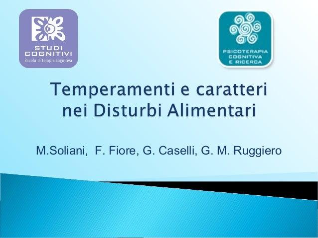 M.Soliani, F. Fiore, G. Caselli, G. M. Ruggiero