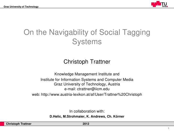 Graz University of Technology                On the Navigability of Social Tagging                             Systems    ...