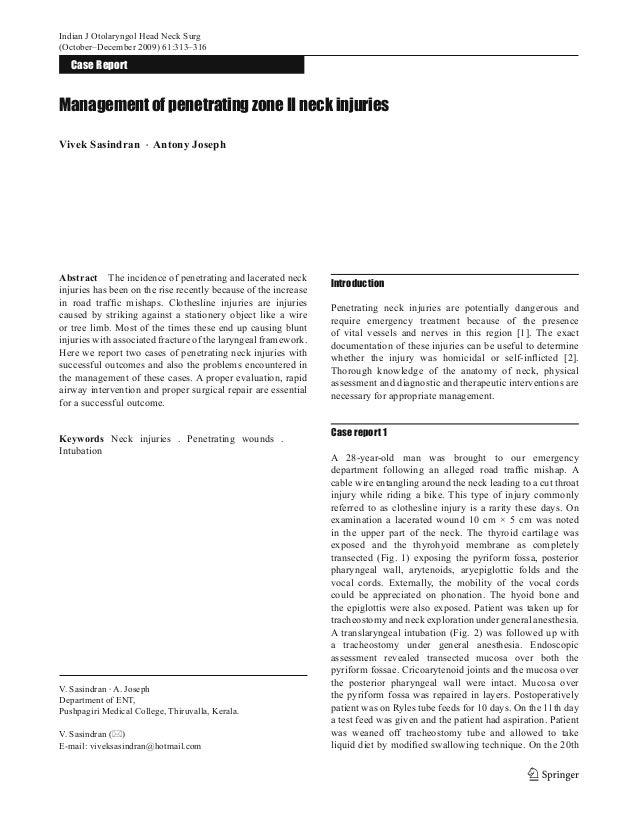 Indian J Otolaryngol Head Neck Surg (October–December 2009) 61:313–316 313 Management of penetrating zone II neck injuries...