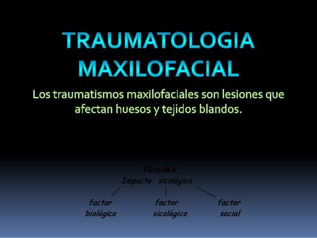 TRAUMA            Impacto sicológico factor             factor       factorbiológico           sicológico    social