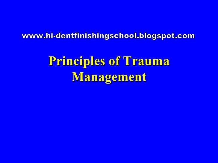 Principles of Trauma Management www.hi-dentfinishingschool.blogspot.com