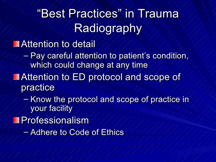 """"""" Best Practices"""" in Trauma Radiography <ul><li>Attention to detail </li></ul><ul><ul><li>Pay careful attention to patient..."""