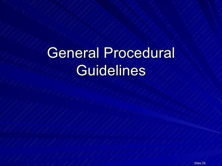 General Procedural Guidelines Slide