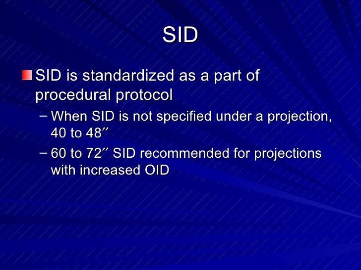 SID <ul><li>SID is standardized as a part of procedural protocol </li></ul><ul><ul><li>When SID is not specified under a p...
