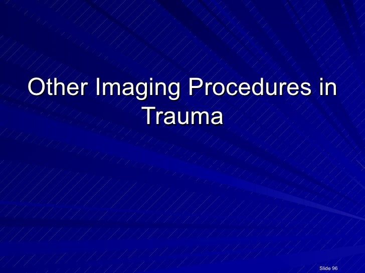 Other Imaging Procedures in Trauma Slide