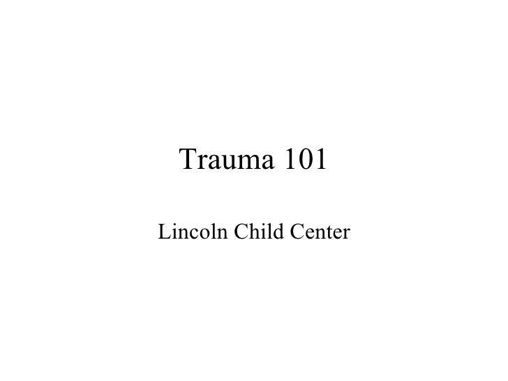 Trauma 101 Lincoln Child Center