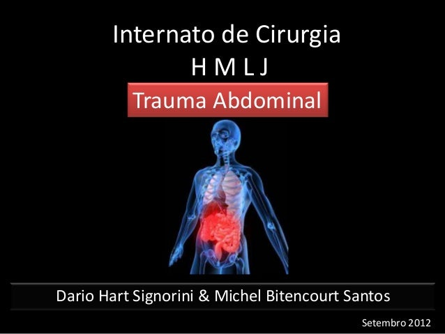 Internato de Cirurgia              HMLJ          Trauma AbdominalDario Hart Signorini & Michel Bitencourt Santos          ...