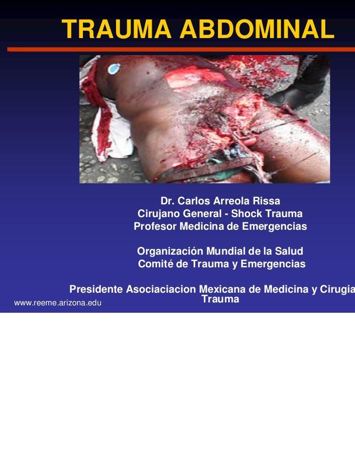 TRAUMA ABDOMINAL                             Dr. Carlos Arreola Rissa                        Cirujano General - Shock Trau...